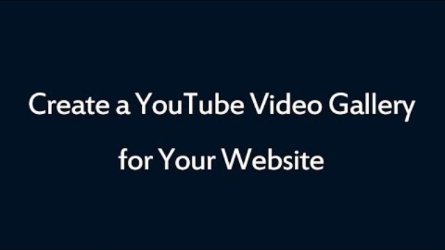 Create a YouTube Video Gallery for Your Website